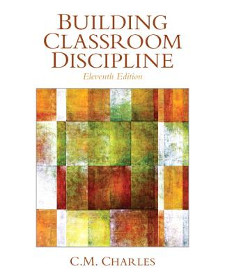 Building Classroom Discipline By Charles, C. M.