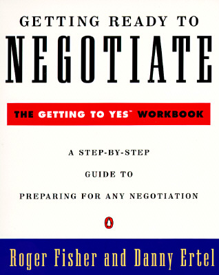 Getting Ready to Negotiate By Fisher, Roger/ Ertel, Danny